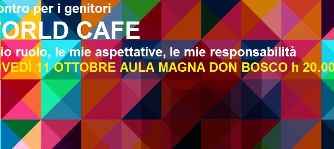 Per i genitori: World Cafe 11 ottobre Aula Magna Don Bosco